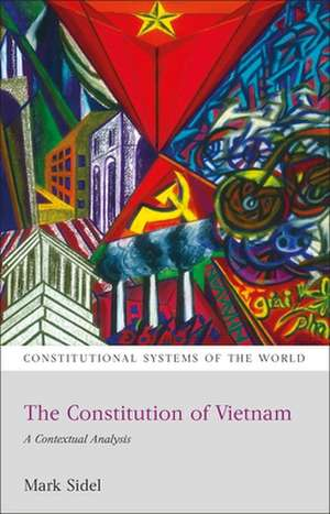 The Constitution of Vietnam: A Contextual Analysis de Mark Sidel