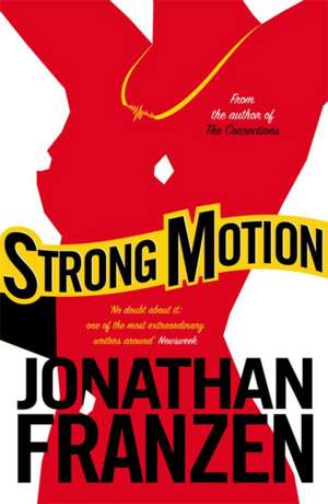 Strong Motion de Jonathan Franzen