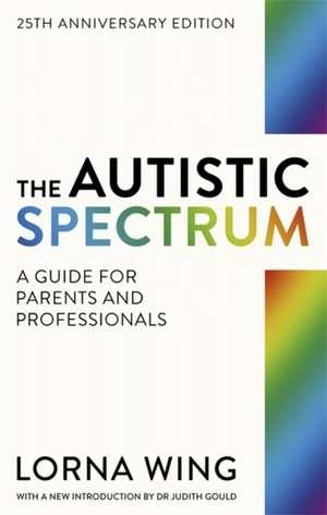 The Autistic Spectrum de Lorna Wing