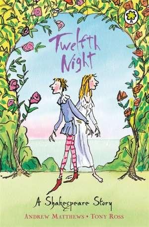 A Shakespeare Story: Twelfth Night de Andrew Matthews