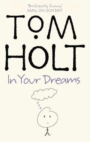 In Your Dreams de Tom Holt