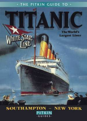 The Pitkin Guide to Titanic imagine