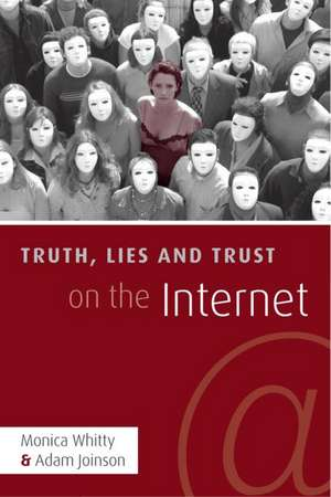 Truth, Lies, and Trust on the Internet de Monica T. Dr Whitty