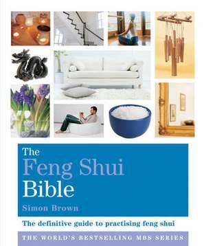 The Feng Shui Bible de Simon G. Brown