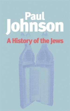 A History of the Jews de Paul Johnson