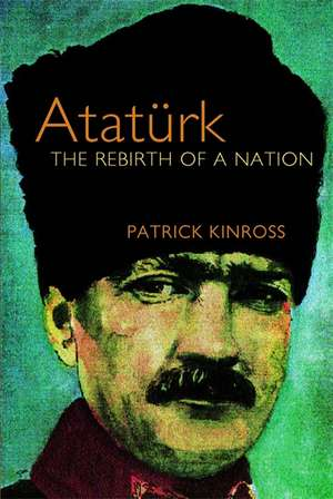 Ataturk de Baron Patrick Balfour Kinross