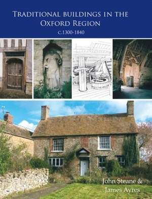 Traditional Buildings in the Oxford Region de James Ayres