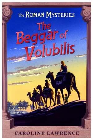Beggar of Volubilis de Caroline Lawrence