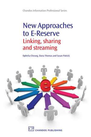 New Approaches to E-Reserve: Linking, Sharing and Streaming de Ophelia Cheung