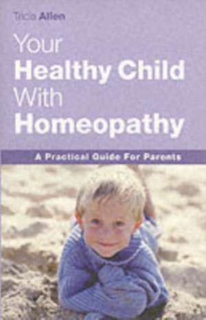 Your Healthy Child Through Homeopathy