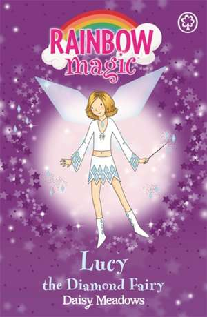 Rainbow Magic: Lucy the Diamond Fairy de Daisy Meadows