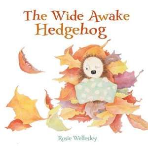 The Wide Awake Hedgehog