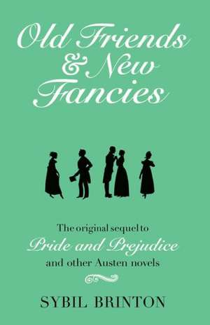 Old Friends & New Fancies:  Vintage Recipes for Traditional Sweets and Treats de Sybil Brinton