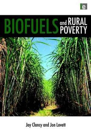 Biofuels and Rural Poverty de Joy Clancy