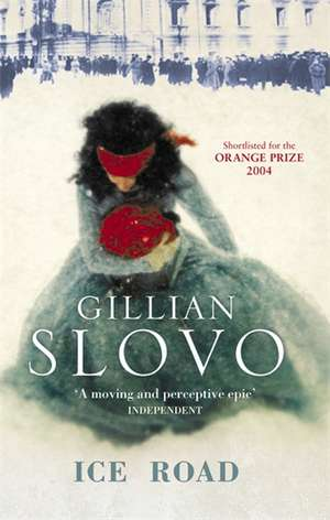 Ice Road de Gillian Slovo