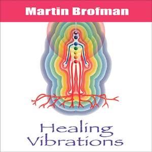 Healing Vibrations CD de Martin Brofman