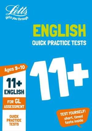 11+ English Quick Practice Tests Age 9-10 for the GL Assessm