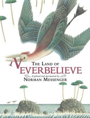 The Land of Neverbelieve. by Norman Messenger