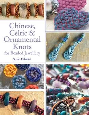 Chinese, Celtic & Ornamental Knots for Beaded Jewellery de Suzen Millodot