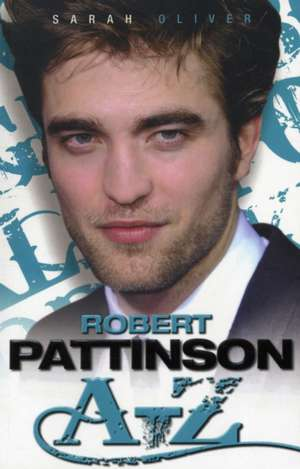 Robert Pattinson A-Z