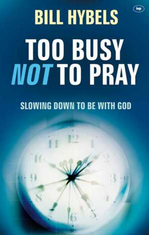 Too Busy Not to Pray imagine