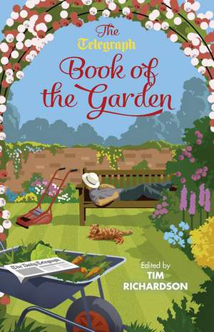 Of Rhubarb and Roses:  The Telegraph Book of the Garden de Tim Richardson