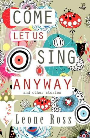 Come Let Us Sing Anyway de Leone Ross