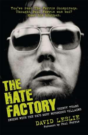 The Hate Factory de Mr David Leslie