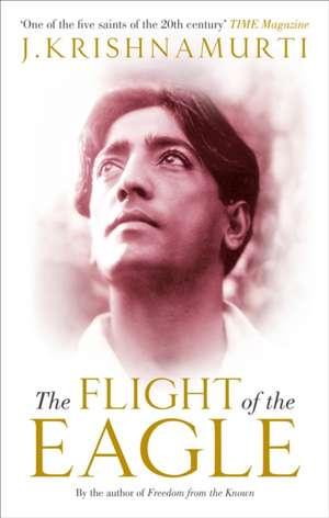 The Flight of the Eagle de J. Krishnamurti