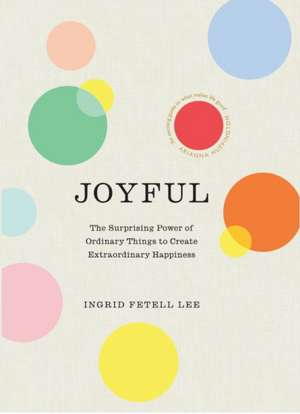Joyful de Ingrid Fetell Lee