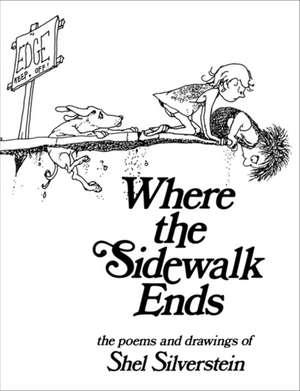 Where the Sidewalk Ends de Shel Silverstein