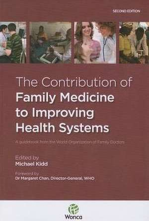 The Contribution of Family Medicine to Improving Health Systems