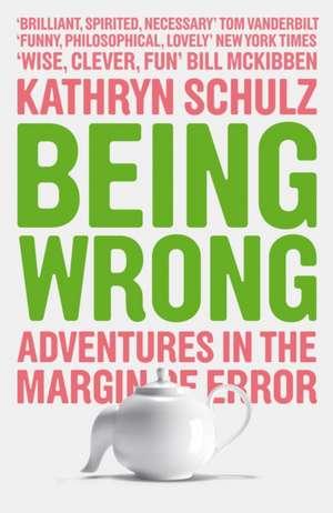 Being Wrong de Kathryn Schulz