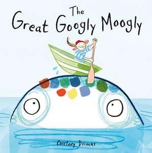The Great Googly Moogly de Courtney Dicmas