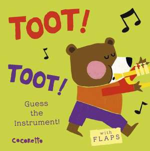 What's That Noise? Toot! Toot!