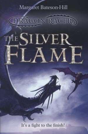 The Silver Flame de Margaret Bateson-Hill