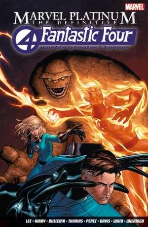 Marvel Platinum: The Definitive Fantastic Four de Stan Lee
