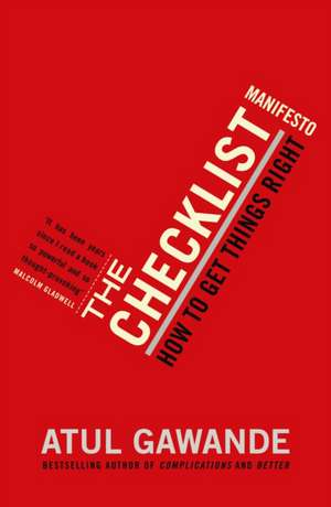 The Checklist Manifesto: How To Get Things Right de Atul Gawande