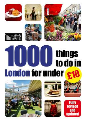 Time Out 1000 Things to Do in London for Under 10:  Amsterdam de Time Out Guides Ltd.