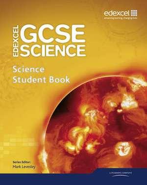 Edexcel GCSE Science: GCSE Science Student Book