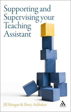 Supporting and Supervising your Teaching Assistant de Dr Jill Morgan
