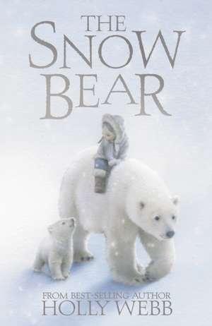 The Snow Bear de Holly Webb