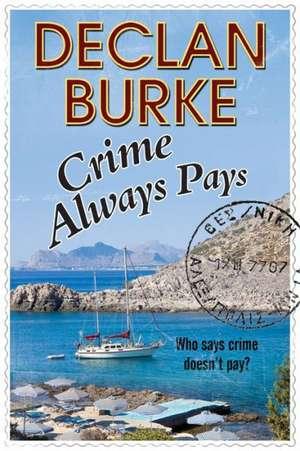 Crime Always Pays:  A Noir Irish Heist Thriller de Declan Burke