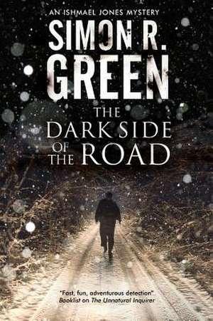 The Dark Side of the Road de Simon R. Green