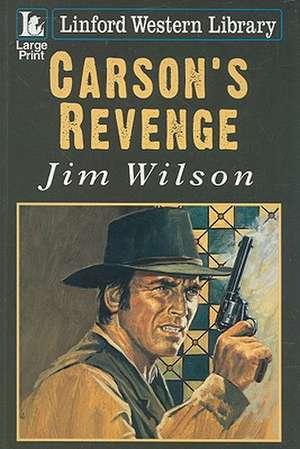 Carson's Revenge de Jim Wilson