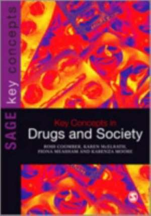 Key Concepts in Drugs and Society de Ross Coomber