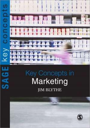 Key Concepts in Marketing de Jim Blythe