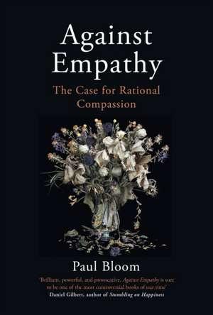 Against Empathy de Paul Bloom