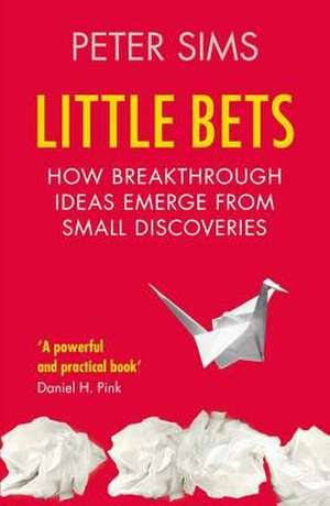 Little Bets de Peter Sims