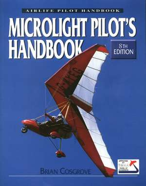 The Microlight Pilot's Handbook imagine